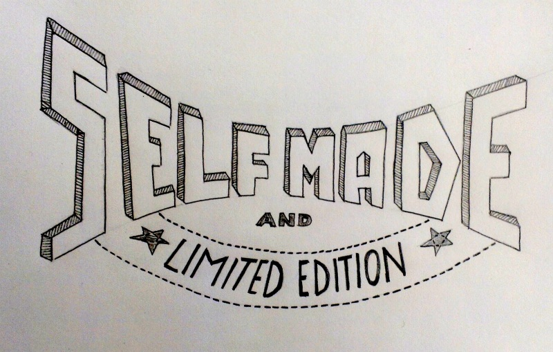 Self Made & Limited Edition